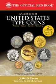A Guide Book of United States Type Coins ebook by Q. David Bowers,Eric P. Newman