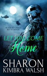 Let Him Come Home ebook by Sharon Kimbra Walsh
