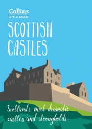 Scottish Castles: Scotland's most dramatic castles and strongholds (Collins Little Books) ebook by Chris Tabraham