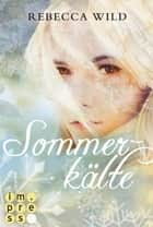 Sommerkälte (North & Rae 2) - Märchenhafter Fantasy-Liebesroman ebook by Rebecca Wild