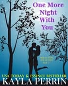 One More Night With You ebook by Kayla Perrin