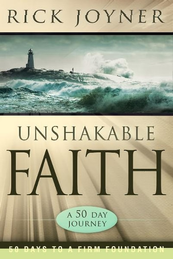 Unshakable Faith: A 50-Day Journey ebook by Rick Joyner