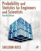 Introduction to Probability and Statistics for Engineers and Scientists ebook by Sheldon M. Ross