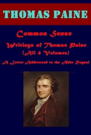 The Complete Political Philosophy Anthologies of Thomas Paine ebook by Thomas Paine