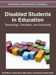 Disabled Students in Education - Technology, Transition, and Inclusivity ebook by David Moore,Andrea Gorra,Mike Adams,John Reaney,Helen Smith