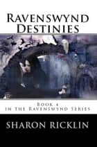 Ravenswynd Destinies ebook by Sharon Ricklin