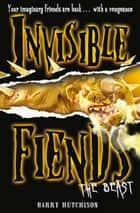 The Beast (Invisible Fiends, Book 5) ebook by Barry Hutchison