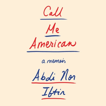 Call Me American - A Memoir audiobook by Abdi Nor Iftin