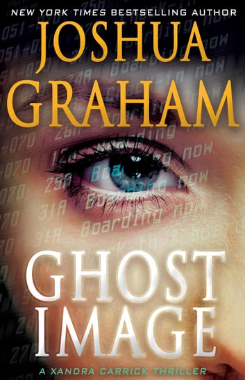 GHOST IMAGE: A Xandra Carrick Thriller - Xandra Carrick Thrillers, #2 ebook by Joshua Graham