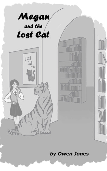 Megan and the Lost Cat - A Spirit Guide, A Ghost Tiger, and One Scary Mother! ebook by Owen Jones