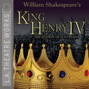 King Henry IV - The Shadow of Succession audiobook by William Shakespeare, Charles Newell and David Bevington