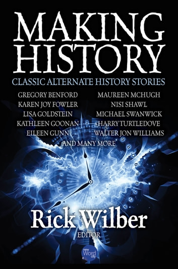 Making History: Classic Alternate History Stories ebook by