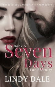 Seven Days For Eternity ebook by Lindy Dale