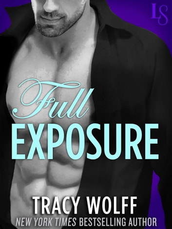 Full Exposure - A Novel ebook by Tracy Wolff