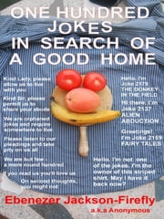 One Hundred Jokes In Search Of A Good Home ebook by Ebenezer Jackson-Firefly