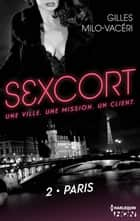Sexcort - 2. Paris ebook by Gilles Milo-Vacéri