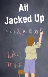All Jacked Up ebook by L.A. Tripp