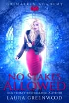 No Stakes Allowed ebook by Laura Greenwood