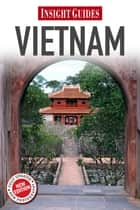 Insight Guides Vietnam ebook by Insight Guides