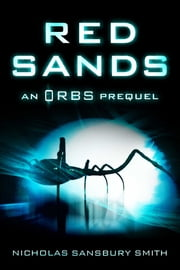 Red Sands - An Orbs Prequel ebook by Nicholas Sansbury Smith