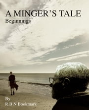 A Minger`s Tale - Beginnings ebook by RBN Bookmark