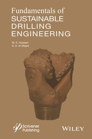 Fundamentals of Sustainable Drilling Engineering ebook by M. Enamul Hossain,Abdulaziz Abdullah Al-Majed