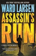 Assassin's Run - A David Slaton Novel ebook by Ward Larsen