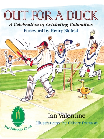 Out for a Duck - A Celebration of Cricketing Calamities ebook by Ian Valentine