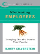 Best Practices: Motivating Employees ebook by Barry Silverstein
