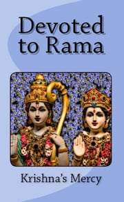 Devoted to Rama ebook by Krishna's Mercy