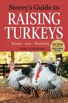 Storey's Guide to Raising Turkeys, 3rd Edition ebook by Don Schrider