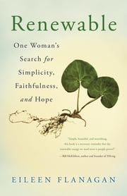 Renewable - One Woman's Search for Simplicity, Faithfulness, and Hope ebook by Eileen Flanagan