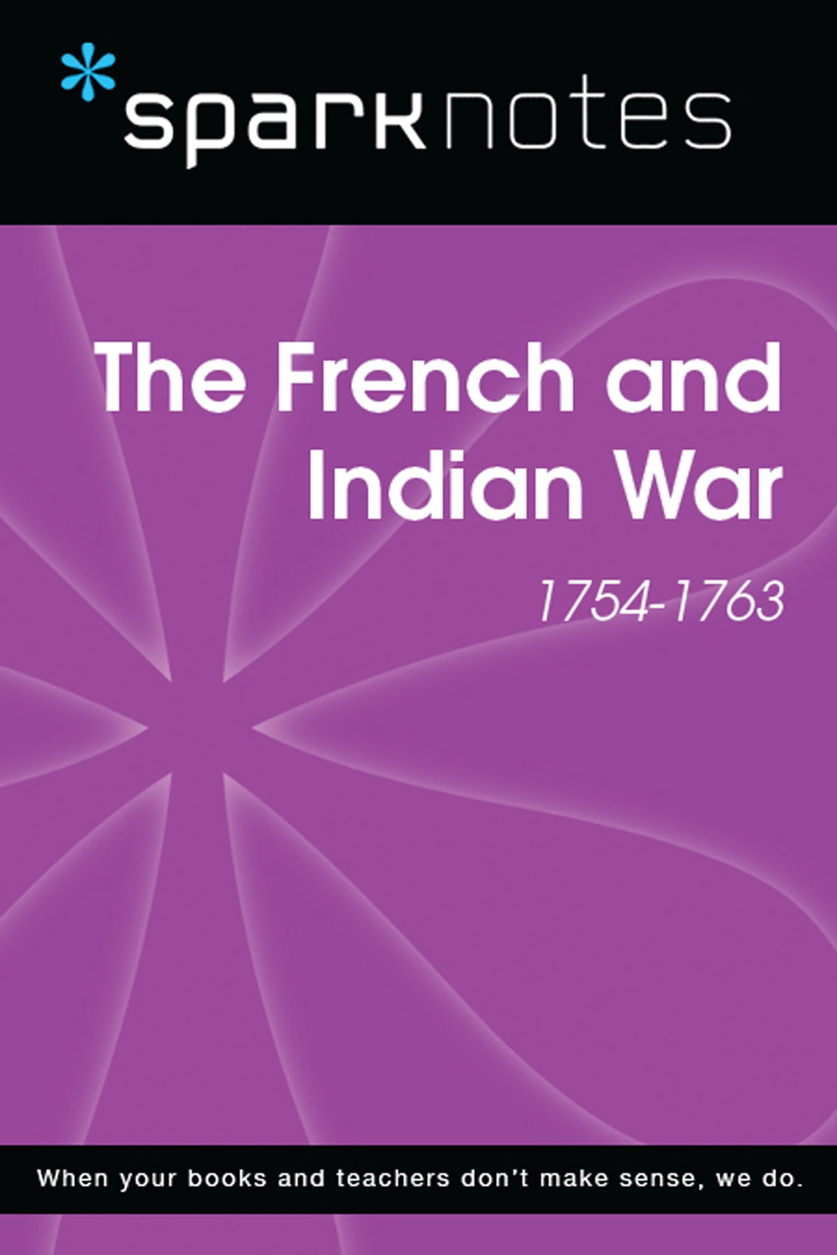 The French And Indian War  Sparknotes History Note  The French And Indian War  Sparknotes History Note Ebook By  Sparknotes    Rakuten Kobo