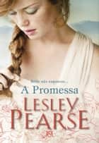 A Promessa ebook by Lesley Pearse