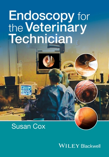 Endoscopy for the Veterinary Technician ebook by