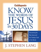 Know the Words of Jesus in 30 Days ebook by J. Stephen Lang