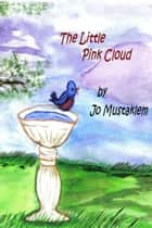 The Little Pink Cloud ebook by Jo Mustaklem