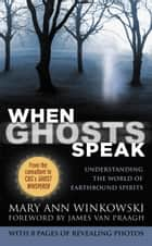 When Ghosts Speak ebook by Mary Ann Winkowski