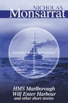 HMS Marlborough Will Enter Harbour ebook by Nicholas Monsarrat