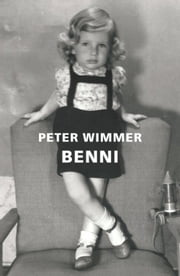 BENNI - Aber morgen mache ich alles anders, ganz anders ebook by Peter Wimmer