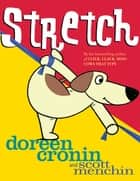 Stretch eBook by Doreen Cronin, Scott Menchin