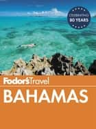 Fodor's Bahamas ebook by Fodor's Travel Guides