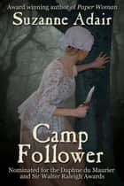 Camp Follower: A Mystery of the American Revolution ebook by Suzanne Adair