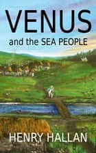 Venus and the Sea People ebook by Henry Hallan