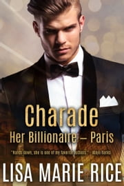 Charade - Her Billionaire - Paris ebook by Lisa Marie Rice