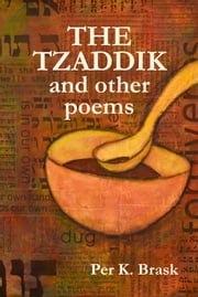The Tzaddik and Other Poems ebook by Per K. Brask