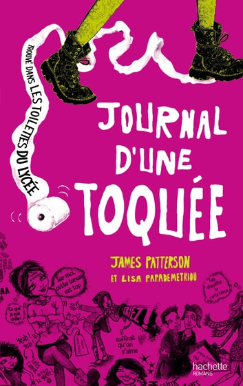 Journal d'une toquée ebook by James Patterson,Lisa Papademetriou
