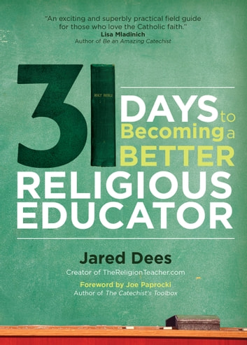 31 Days to Becoming a Better Religious Educator ebook by Jared Dees