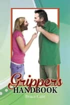 Grippers Handbook ebook by Bruce Cain