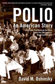 Polio:An American Story - An American Story ebook by David M. Oshinsky